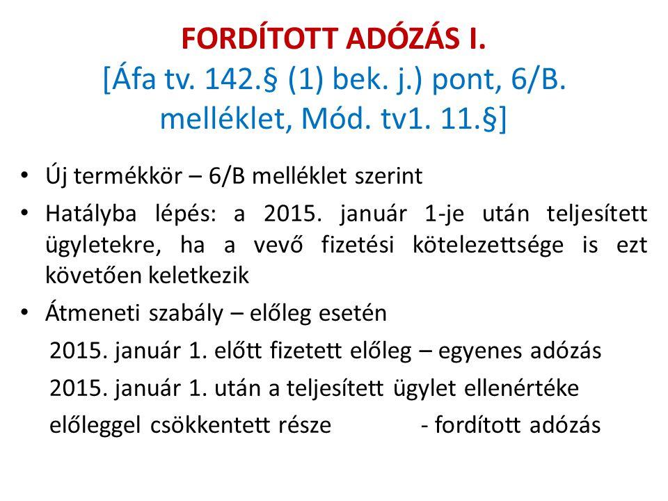 FORDÍTOTT ADÓZÁS I. [Áfa tv. 142. § (1) bek. j. ) pont, 6/B